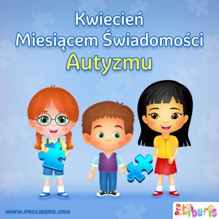 Kwiecień Miesiącem Świadomości Autyzmu